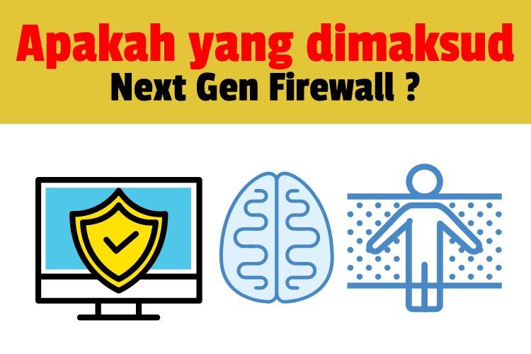 NextGen Firewal. Apakah ini ?