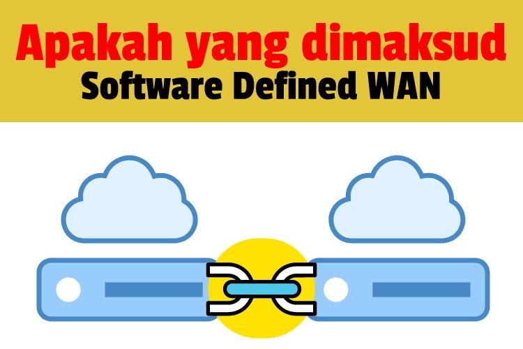 Software Defined WAN. Apakah itu ?